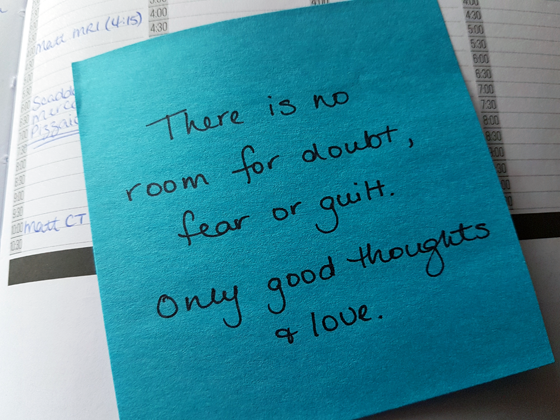 There is no room for doubt, fear or guilt. Only good thoughts and love.